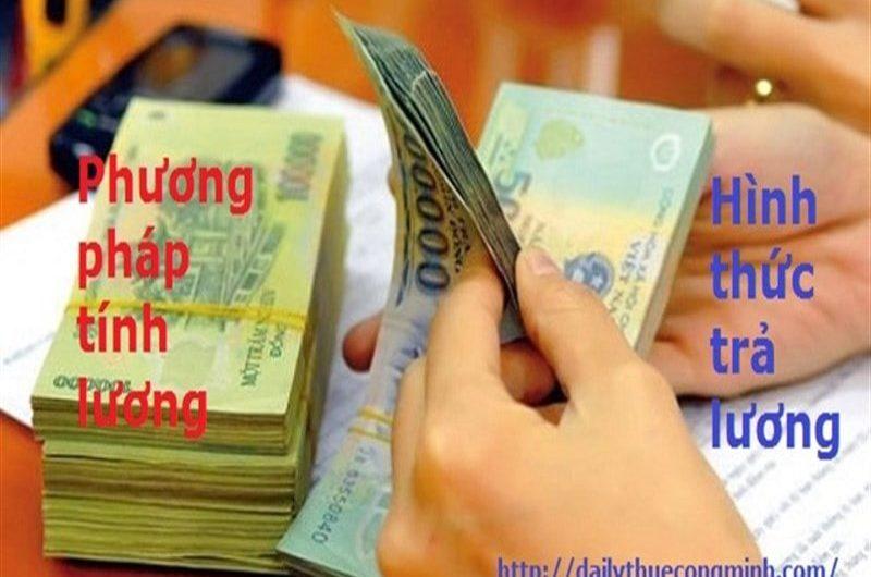 Một số phương pháp tính lương và hình thức chi trả lương trong doanh nghiệp