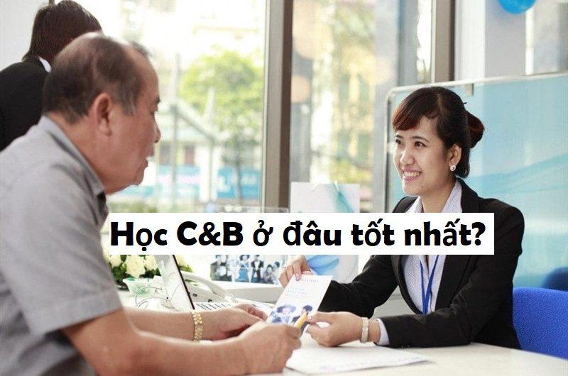 Học C&B ở đâu tốt?