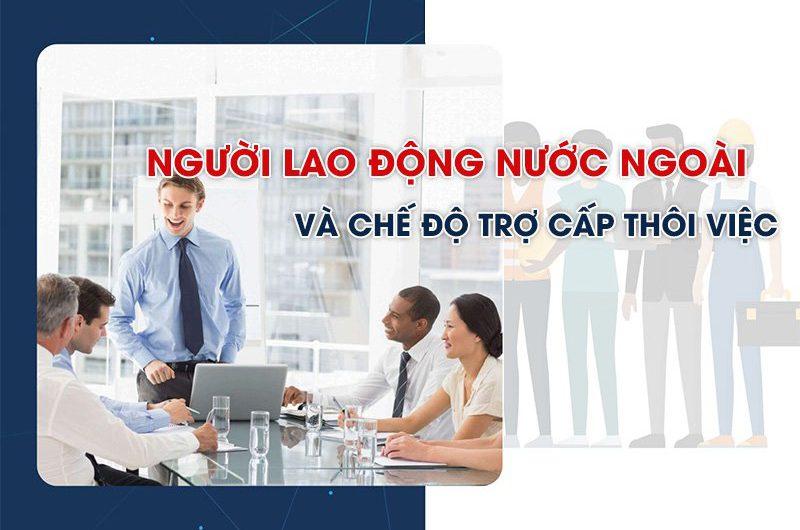 Người lao động nước ngoài và chế độ trợ cấp thất nghiệp