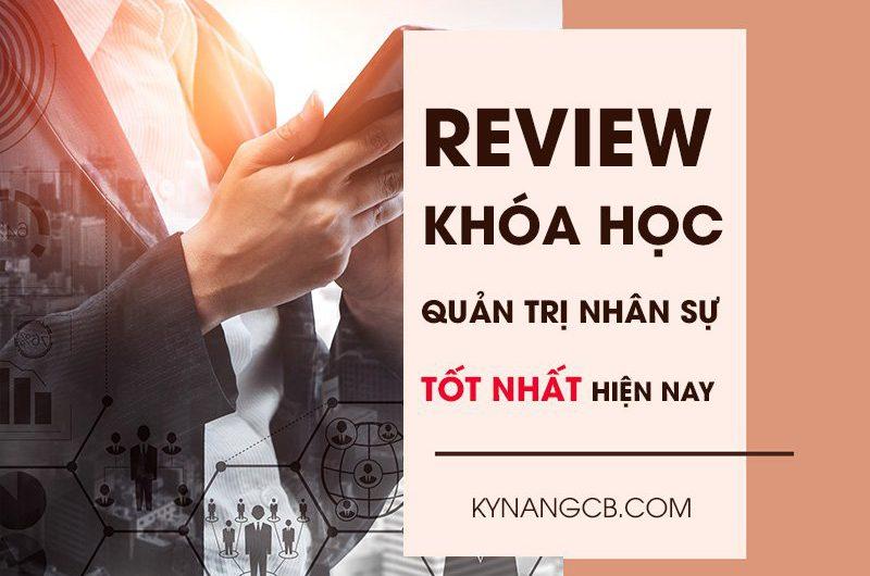 Review khóa học hành chính nhân sự tốt nhất hiện nay