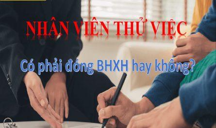 Nhân viên thử việc có phải đóng BHXH hay không?