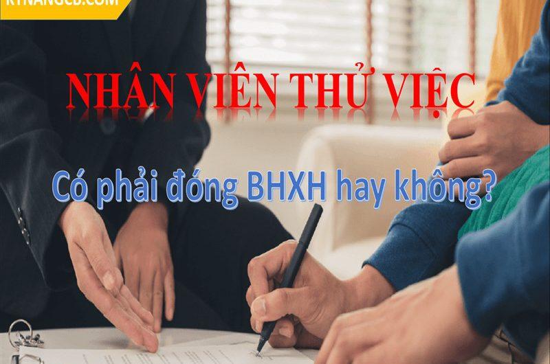 Nhân viên thử việc có được đóng BHXH hay không?