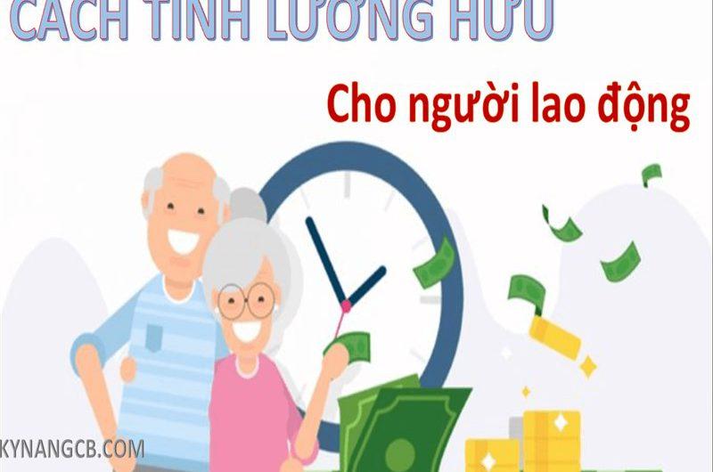 Cách tính lương hưu hàng tháng cho người lao động