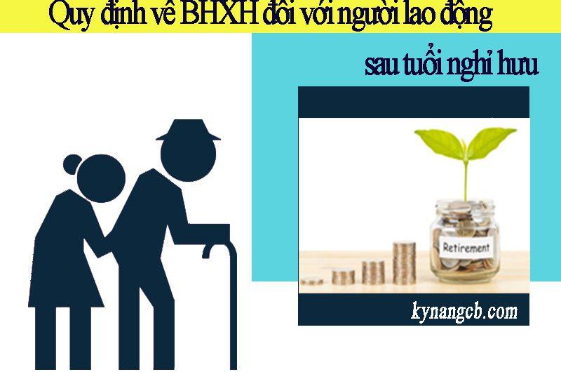 Quy định về BHXH đối với người lao động sau tuổi nghỉ hưu